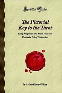 The Pictorial Key to the Tarot, A.E. Waite, Forgotten Books